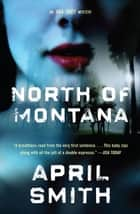 North of Montana ebook by April Smith