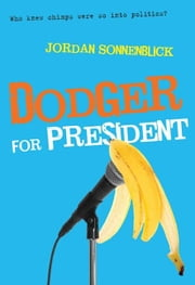 Dodger for President ebook by Jordan Sonnenblick
