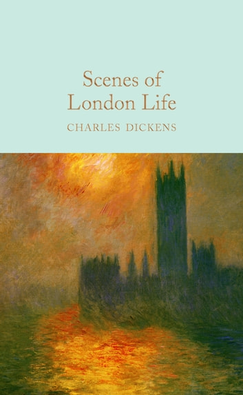 Scenes of London Life - From 'Sketches by Boz' ebook by Charles Dickens