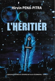 L'HÉRITIER eBook by Hirvin Pena-Pitra