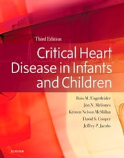 Critical Heart Disease in Infants and Children E-Book eBook by Ross M. Ungerleider, MD, Kristen Nelson,...