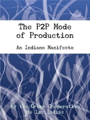The P2P Mode of Production ebook by Kobo.Web.Store.Products.Fields.ContributorFieldViewModel