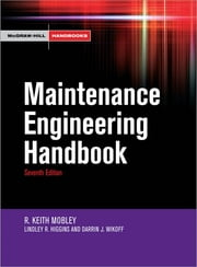 Maintenance Engineering Handbook ebook by Keith Mobley,Lindley Higgins,Darrin Wikoff