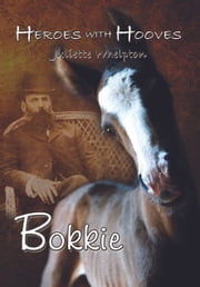 Heroes with Hooves - Bokkie ebook by Juliette Whelpton