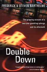 Double Down - Reflections on Gambling and Loss ebook by Frederick Barthelme,Steven Barthelme