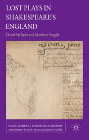 Lost Plays in Shakespeare's England ebook by D. McInnis,M. Steggle