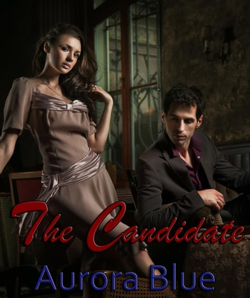 The Candidate ebook by Aurora Blue