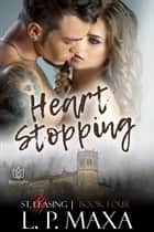 Heart Stopping ebook by L.P. Maxa