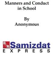 Manners and Conduct, in School and Out (1921), by deans of girls in Chicago high schools ebook by anonymous