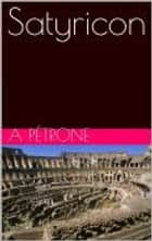 Satyricon ebook by Pétrone