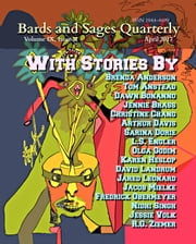 Bards and Sages Quarterly (April 2017) ebook by Sarina Dorie, Nidhi Singh, Brenda Anderson,...