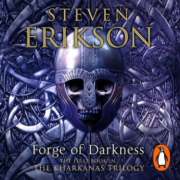 Forge of Darkness - Epic Fantasy: Kharkanas Trilogy 1 audiobook by Steven Erikson