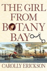 The Girl From Botany Bay ebook by Carolly Erickson