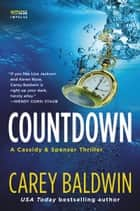 Countdown - A Cassidy & Spenser Thriller ebook by Carey Baldwin