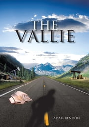The Vallie - Not a diary, THE TRUTH ebook by Adam Rendon