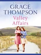 Valley Affairs ebook by Grace Thompson