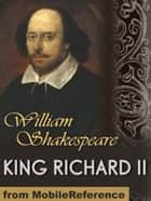 King Richard II (Mobi Classics) eBook by William Shakespeare