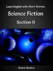 Learn English with Short Stories: Science Fiction - Section 11 ebook by Zhanna Hamilton