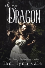Oh, My Dragon ebook by Lani Lynn Vale