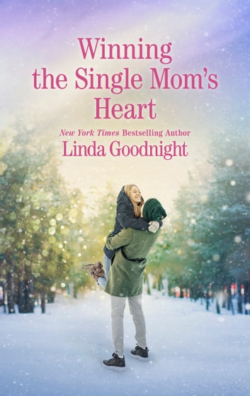 Winning the Single Mom's Heart ebook by Linda Goodnight