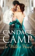 So Wild A Heart ebook by Candace Camp
