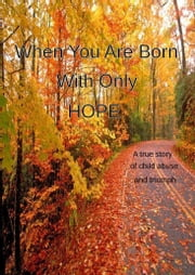 When You Are Born With Only Hope ebook by Cathy Cavarzan