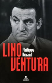 Lino Ventura ebook by Philippe DURANT