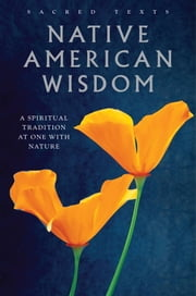 Native American Wisdom - A Spiritual Tradition at One with Nature ebook by Alan Jacobs