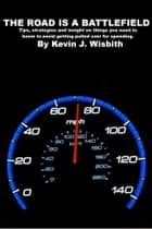 The Road Is a Battlefield ebook by Kevin J. Wisbith