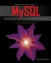 MySQL Database Usage & Administration ebook by Vikram Vaswani