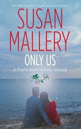 Only Us: A Fool's Gold Holiday ebook by Susan Mallery