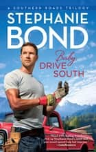 Baby, Drive South ebook by Stephanie Bond