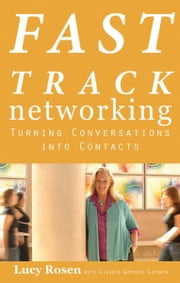 Fast Track Networking ebook by Rosen Lucy , Claudia Gryvatz Copquin , Laura Berman Fortgang