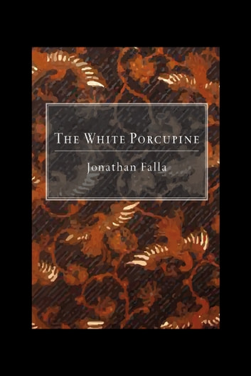 The White Porcupine ebook by Jonathan Falla