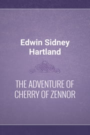 THE ADVENTURE OF CHERRY OF ZENNOR ebook by Edwin Sidney Hartland