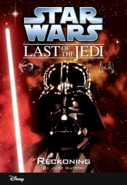 Star Wars: The Last of the Jedi: Reckoning (Volume 10) - Book 10 ebook by Jude Watson
