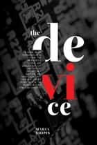The Device ebook by Maria Siopis
