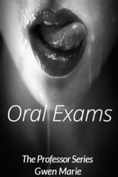 Oral Exams ebook by Gwen Marie