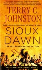 Sioux Dawn - The Fetterman Massacre, 1866 ebook by Terry C. Johnston