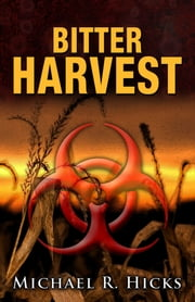 Bitter Harvest (Harvest Trilogy, Book 2) ebook by Michael R. Hicks