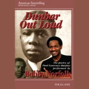 Dunbar Out Loud - The Poetry of Paul Laurence Dunbar audiobook by Bobby Norfolk