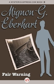 Fair Warning ebook by Mignon G. Eberhart