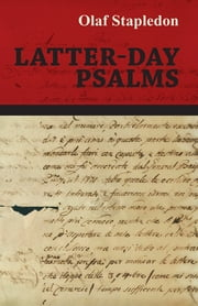 Latter-Day Psalms ebook by Olaf Stapledon