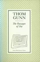The Passages of Joy eBook by Thom Gunn