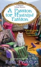 A Passion for Haunted Fashion ebook by Rose Pressey