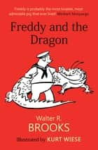 Freddy and the Dragon ebook by Walter R. Brooks