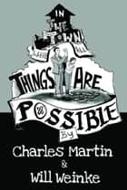 In The Town Where All Things Are Possible ebook by Charles Martin, Will Weinke