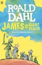 James and the Giant Peach ebook by Roald Dahl, Quentin Blake
