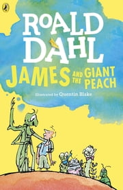 James and the Giant Peach ebook by Roald Dahl,Quentin Blake