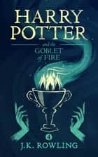 Harry Potter and the Goblet of Fire ekitaplar by J.K. Rowling